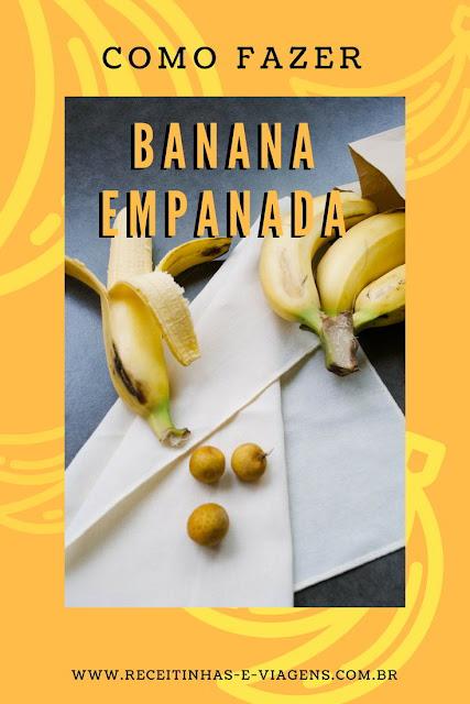 Como fazer banana empanada, receita de banana empanada