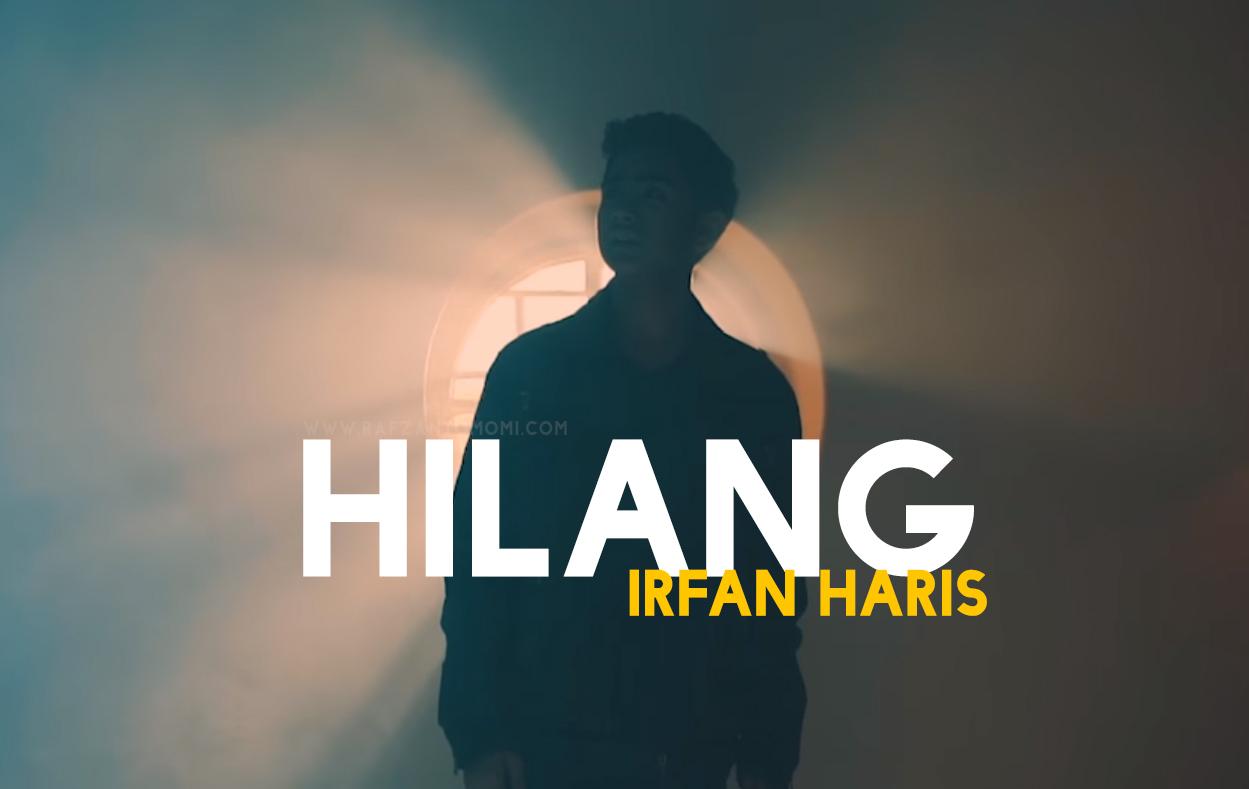 Lirik Lagu Hilang - Irfan Haris