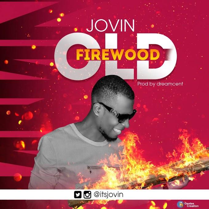 Music|| JOVIN - OLD FIRE WOOD (prod by Dreamcent ) @Itsjovin
