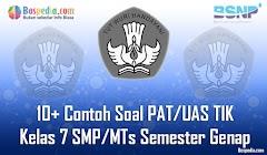 Lengkap - 10+ Contoh Soal PAT/UAS TIK Kelas 7 SMP/MTs Semester Genap Terbaru