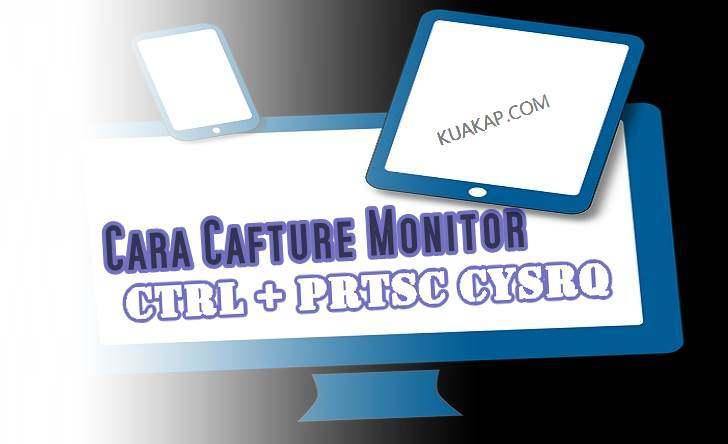 Cara Mudah Screen Capture Monitor Desktop Tanpa Software