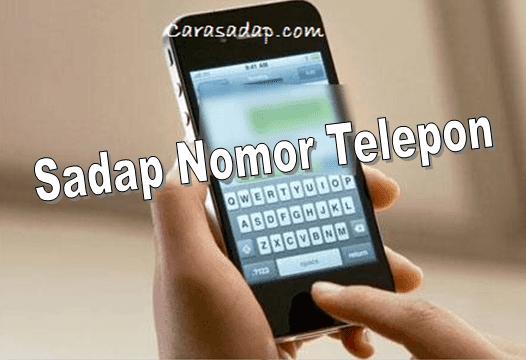 cara menyadap nomor telepon tanpa hp korban