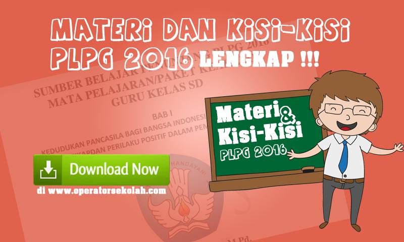 Materi dan Kisi-Kisi PLPG 2016 Lengkap Terbaru