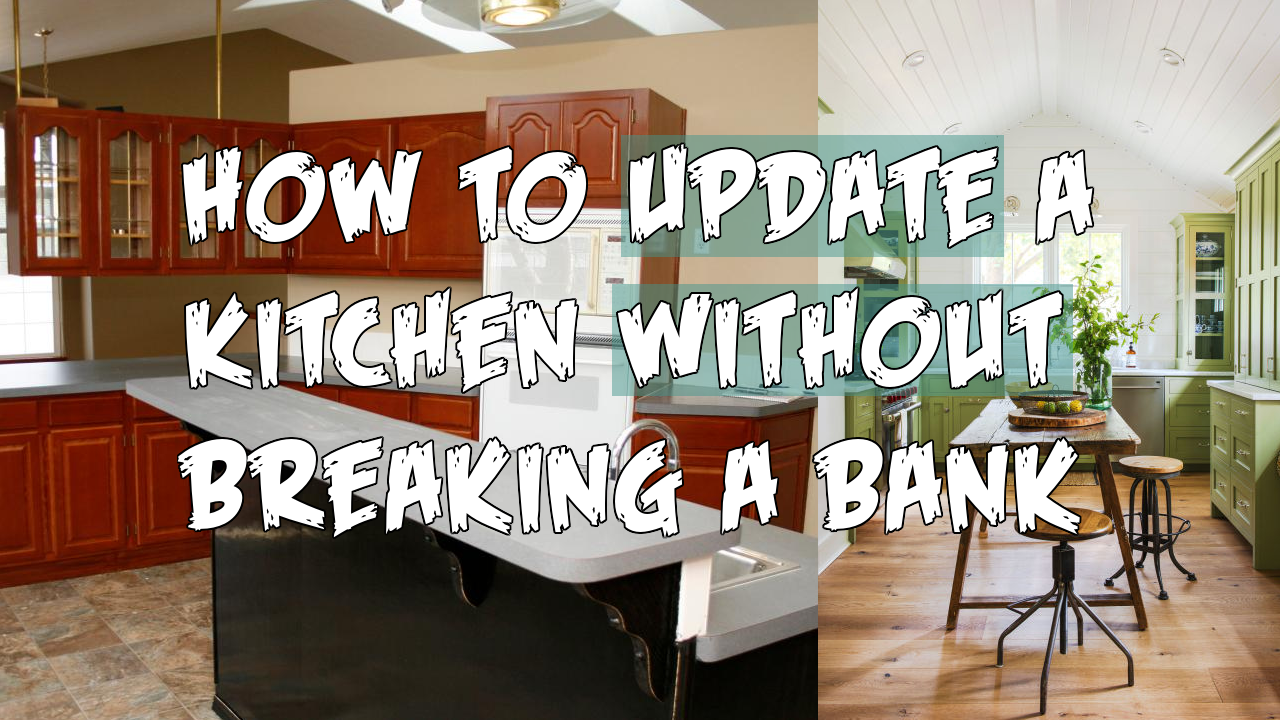 How to Update a Kitchen Without Breaking a Bank