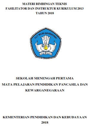 Materi Bimbingan Teknis Fasilitator dan Instruktur Kurikulum 2013 PPKn SMP Tahun 2018
