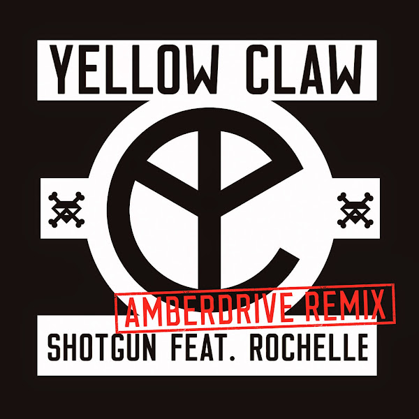 Yellow Claw - Shotgun (Amberdrive Remix) [feat. Rochelle] - Single Cover