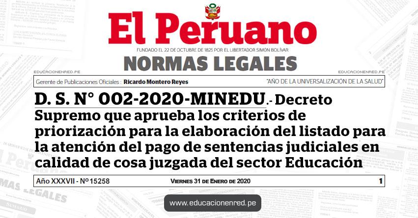 D. S. N° 002-2020-MINEDU.- Decreto Supremo que aprueba los criterios de priorización para la elaboración del listado para la atención del pago de sentencias judiciales en calidad de cosa juzgada del sector Educación