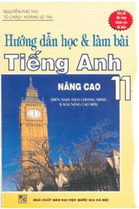 Hướng Dẫn Học Và Làm Bài Tiếng Anh 11 Nâng Cao - Tô Châu