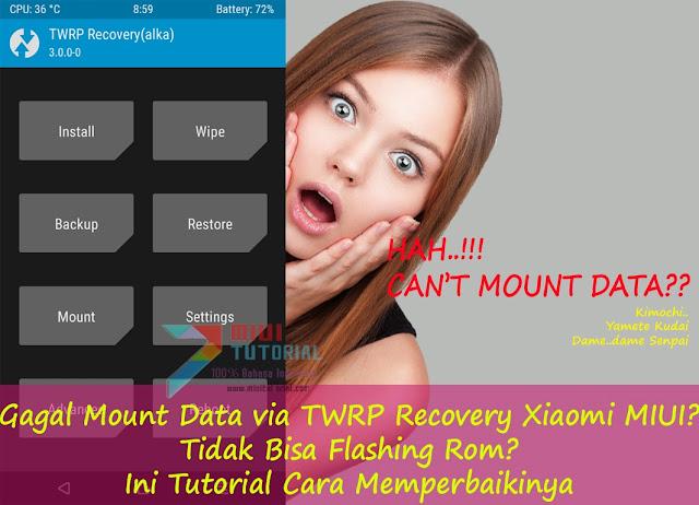 Gagal Mount Data via TWRP Recovery Xiaomi MIUI? Tidak Bisa Flashing Rom? Ini Tutorial Cara Memperbaikinya