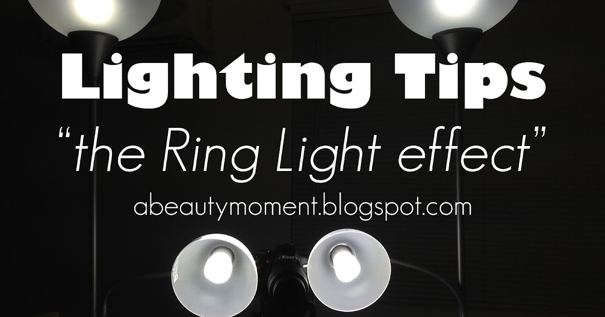 A Beauty Moment Diy Ring Light Effect Photography And