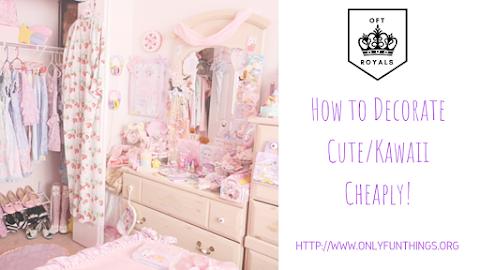Royally Cute/Kawaii Room Decorating! – Royals Lesson!