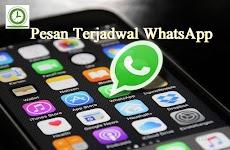 Cara Mengirim Pesan Terjadwal Whatsapp