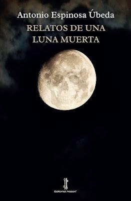 Reseña | Relatos de una luna muerta - Antonio Espinosa Úbeda