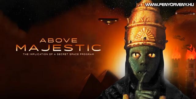Above Majestic – leleplező film a titkos űrprogramokról (TELJES FILM)