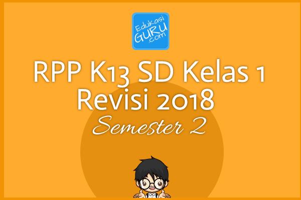 RPP K13 SD Kelas 1 Revisi 2018  Semester 2