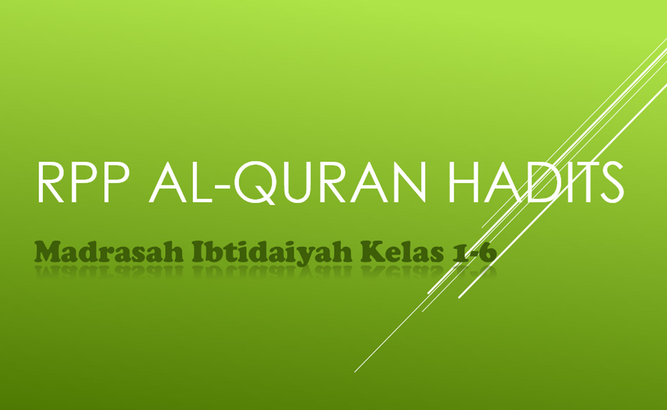 RPP Al-Quran Hadits MI Kelas 1 2 3 4 5 6 Kurikulum 2013