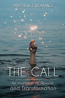 The Call: An Invitation to Revival and Transformation by Matthew J Romano
