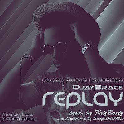 Ojay Brace, Replay, New Music, OOU