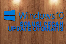 Cara Menghentikan Update Otomatis Windows 10