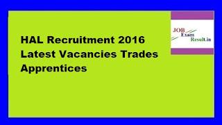 HAL Recruitment 2016 Latest Vacancies Trades Apprentices