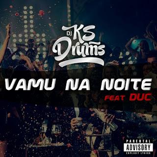 Ks-Drums-feat-Duc-Vamu-Na-Noite-baixar-musica