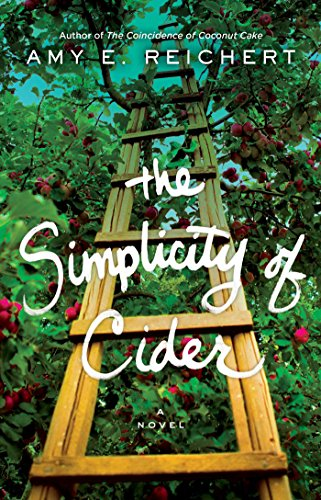 Amy E. Reichert, The Simplicity of Cider, fiction, novels, beach reads, reading, amreading, goodreads, Amazon,