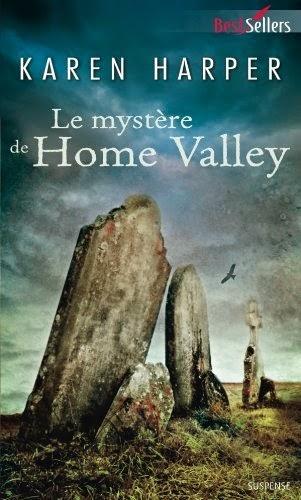 http://lachroniquedespassions.blogspot.fr/2014/07/le-mystere-de-home-valley-karen-harper.html
