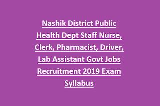 Nashik District Public Health Dept Staff Nurse, Clerk, Pharmacist, Driver, Lab Assistant Govt Jobs Recruitment 2019 Exam Syllabus