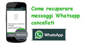 Come Recuperare messaggi cancellati su Whatsapp