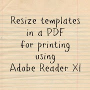 http://projectsbyjane.blogspot.sg/2014/02/how-to-resize-templates-in-pdf-for.html