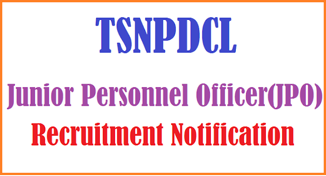 TS Jobs, TS Recruitment, TSNPDCL Recruitment, Junior Personnel Officer Posts, TSNPDCL JPO Recruitment