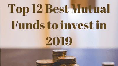 Top 12 Best Mutual Funds to invest in 2019