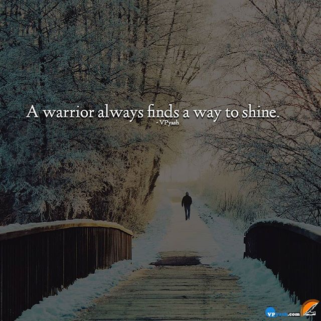 A warrior always finds a way to shine vpyash