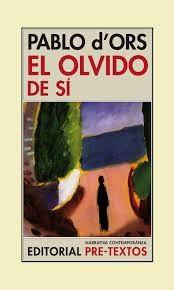 El olvido de sí : una aventura cristiana / Pablo d'Ors