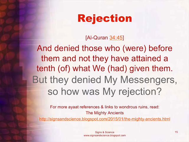 ... But they denied My Messengers, so how was My Rejection? [Al-Quran 34:45]