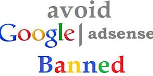 How to Avoid Getting Banned By Google Adsense