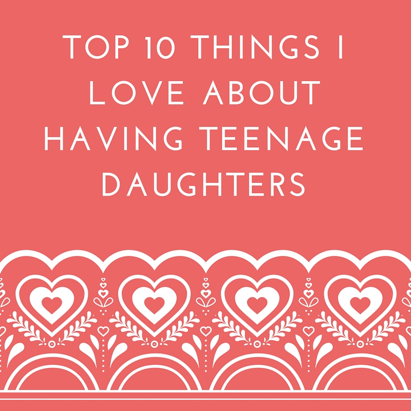 Top 60 Things I Love About Having Teenage Daughters Girls To Grow Interesting Pictures I Love My Daughter