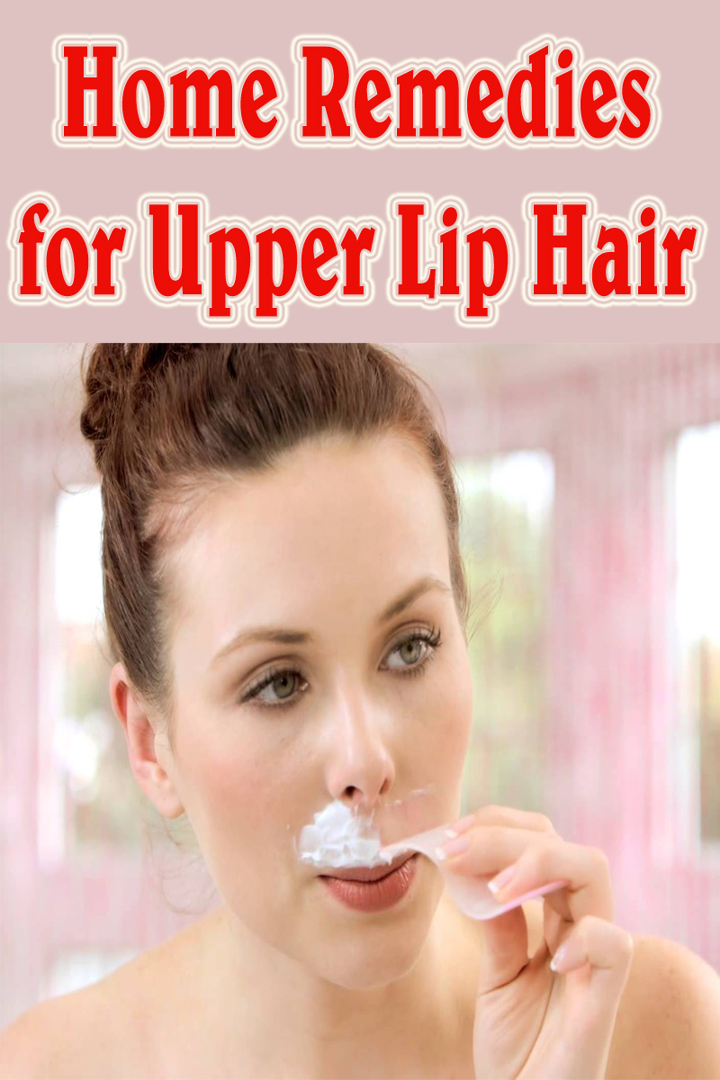Home Remedies for Upper Lip Hair