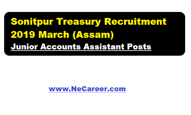 Sonitpur Treasury Recruitment 2019 March (Assam) | Junior Accounts Assistant Posts
