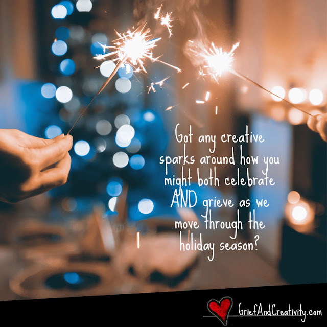 "Hands holding sparklers with blur of holiday lights in the background with prompt text that says, ""Got any sparks of ideas around how you will BOTH celebrate AND grieve this holiday season?"""