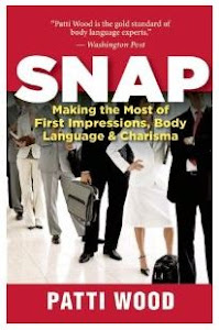 Patti's latest book: SNAP:Making the Most of First Impressions, Body Language and Charisma