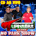 CD (AO VIVO) TUPINAMBA SAUDADE NO PARQUE SHOW BENGUIE 15/08/2016 PART:02