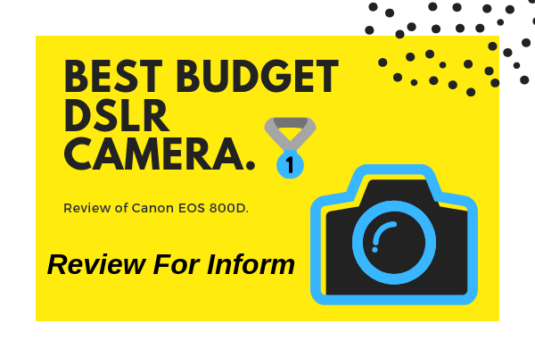 Best budget DSLR Camera || Review of Canon EOS 800D