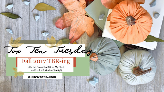 Fall 2017 TBR-ing (Or the 13 Books that Sit on My Shelf and Look All Kinds of Pretty!). Sharing the fall 2017 TBR plans! Text © Rissi JC