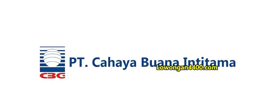 Lowongan Kerja Terbaru PT Cahaya Buana Intitama (CBI) Bogor