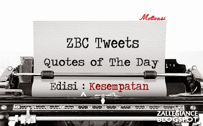 Quotes of The Day: Edisi Motivasi - Kesempatan