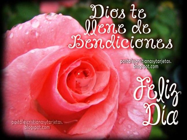 Dios Te Llene De Bendiciones Feliz Dia Postales Cristianas Y