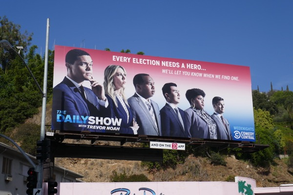 Daily Show Trevor Noah Every election needs a hero billboard