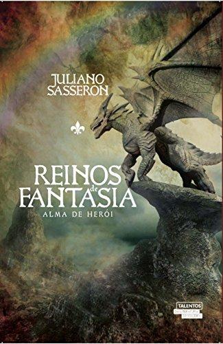 Reinos de fantasia alma de herói - Juliano Sasseron