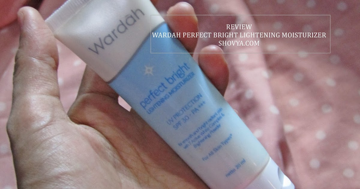 Review Wardah Perfect Bright Lightening Moisturizer